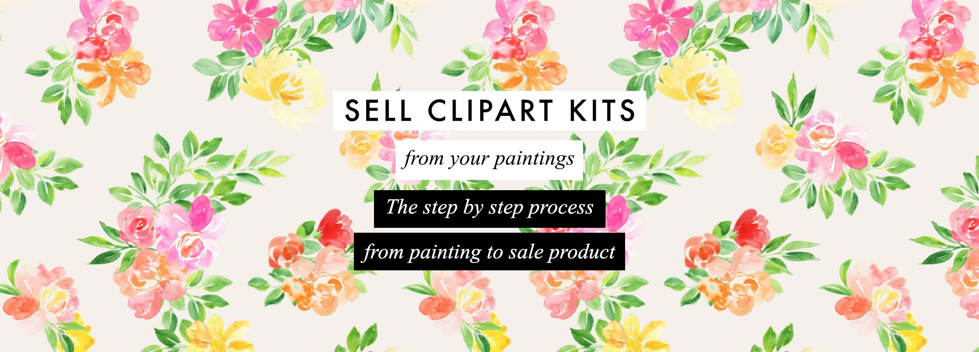 Step by step class to create clipart kits to sell your paintings over and over again