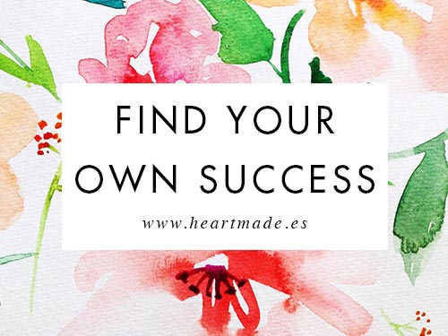 Stop struggling around with your business and discover what you really need to see success! - FREE COURSE: Find Your Own Success by Heartmade.es