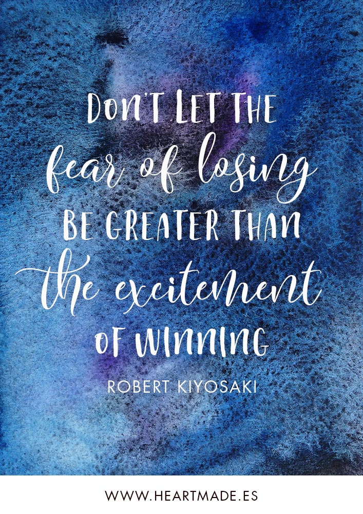 Don't let the fear of losing be greater than the excitement of winning. ~ ROBERT KIYOSAKI ~ Motivational quote for business success