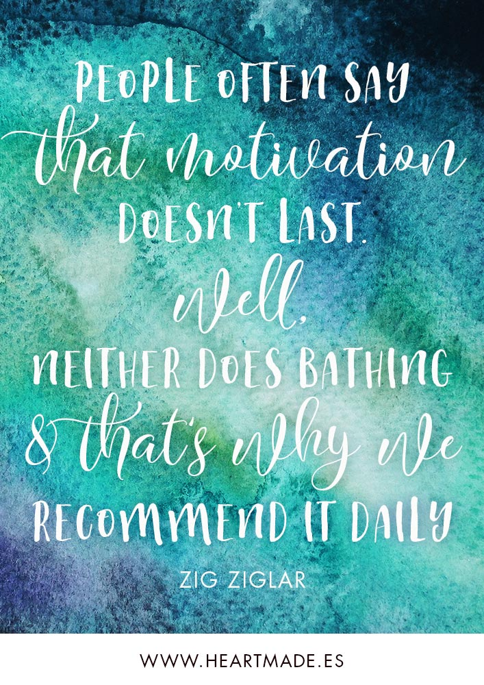 People often say that motivation doesn't last. Well, neither does bathing and that is why we recommend it daily. ~ ZIG ZIGLAR ~ Motivational quote for business success