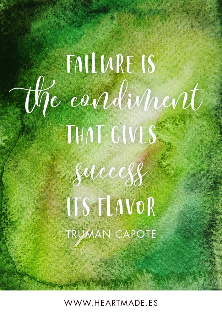 Failure is the condiment that gives success its flavor. ~ TRUMAN CAPOTE ~ Motivational quote for business success