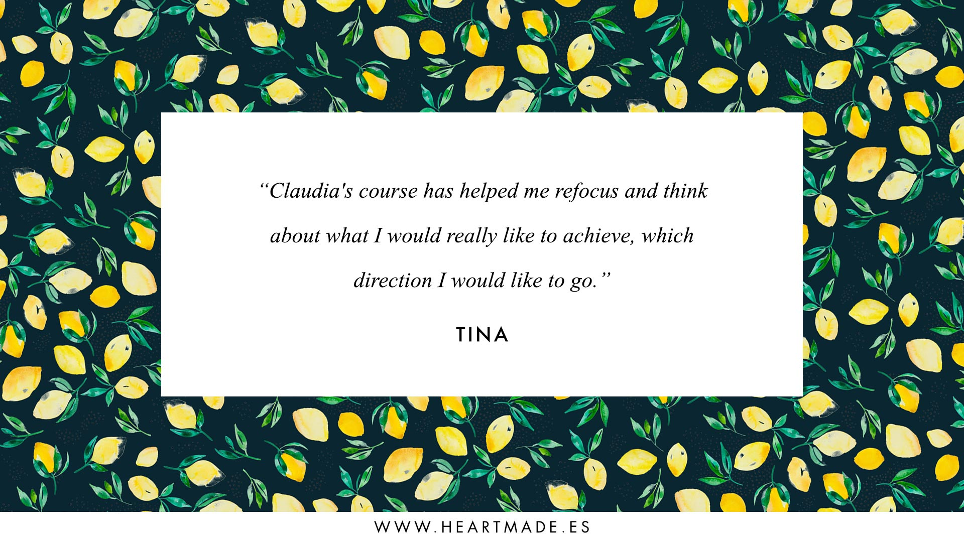 Claudia's course has helped me refocus and think about what I would really like to achieve, which direction I would like to go.