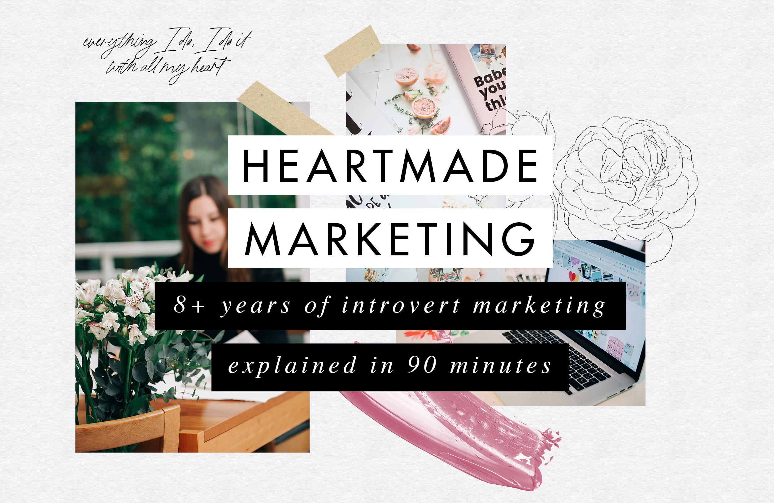 Heartmade Marketing: 90 minute online class teaching 8+ years of introvert marketing