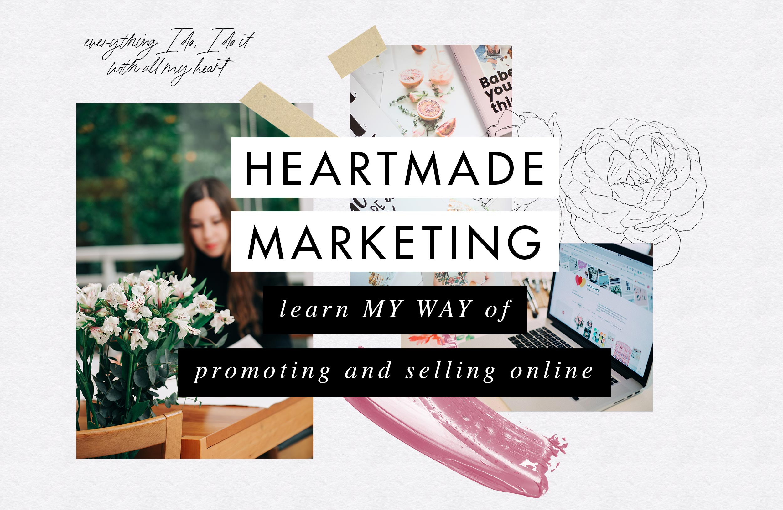 Heartmade Marketing: Learn MY WAY of promoting and selling online even if you are an introvert