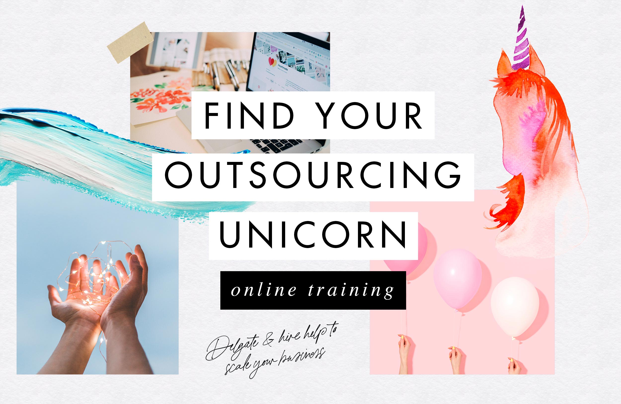 Find Your Outsourcing Unicorn Delegate & hire help to scale your business without compromising your values, the quality of your offers or your wallet.