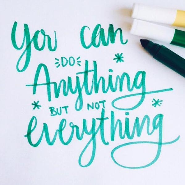 you can do anything but you can't do everything - hand lettering by Claudia Orengo from Heartmade.es